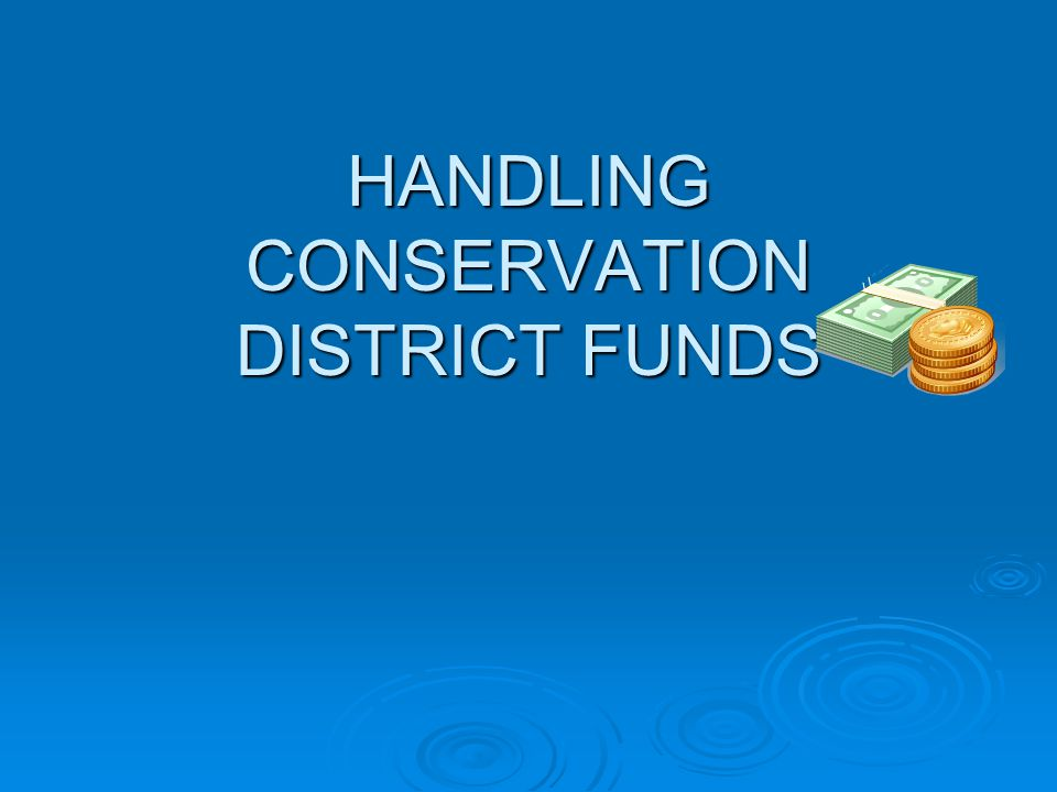 HANDLING CONSERVATION DISTRICT FUNDS