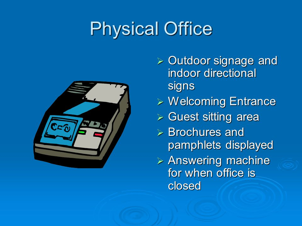 Office Operations  Consistent way of answering the telephone.