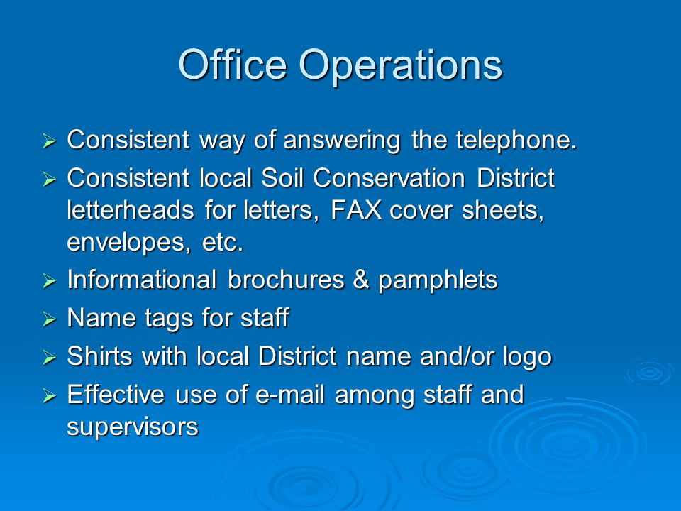 Office Operations  Consistent way of answering the telephone.