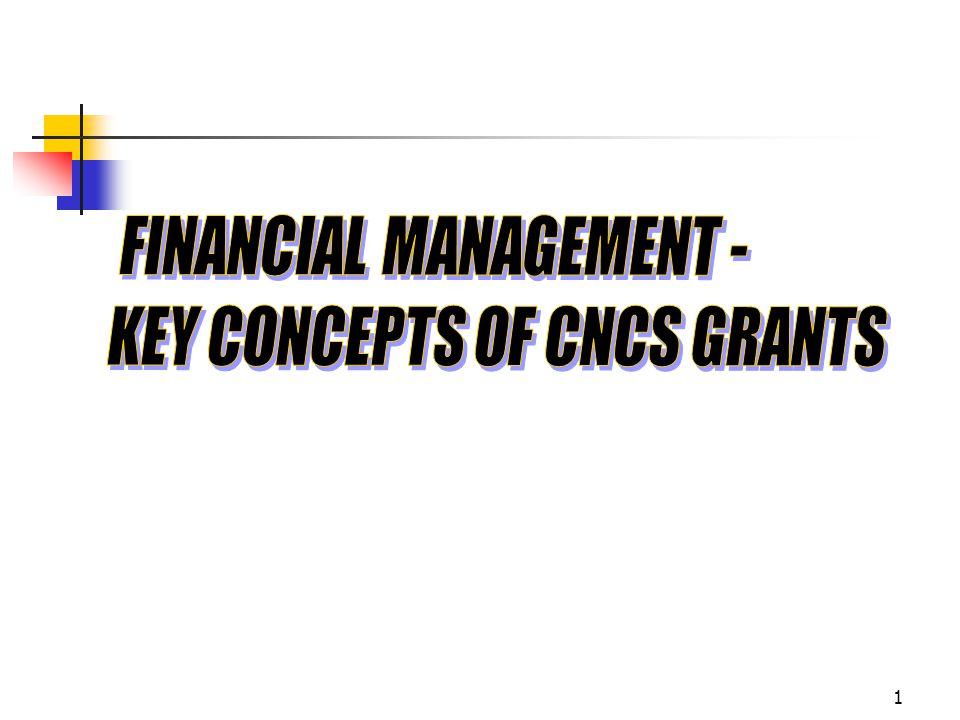 51 Key Elements of Grants Management 9.Reporting All Financial reports must be supported by the accounting system and should match the information in the general ledger Final financial status report is due within 90 days after the end of the grant and must be cumulative over the life of the grant Financial records must be retained for three years from the date of the submission of the final Financial Status Report (SF 269A) to CNCS
