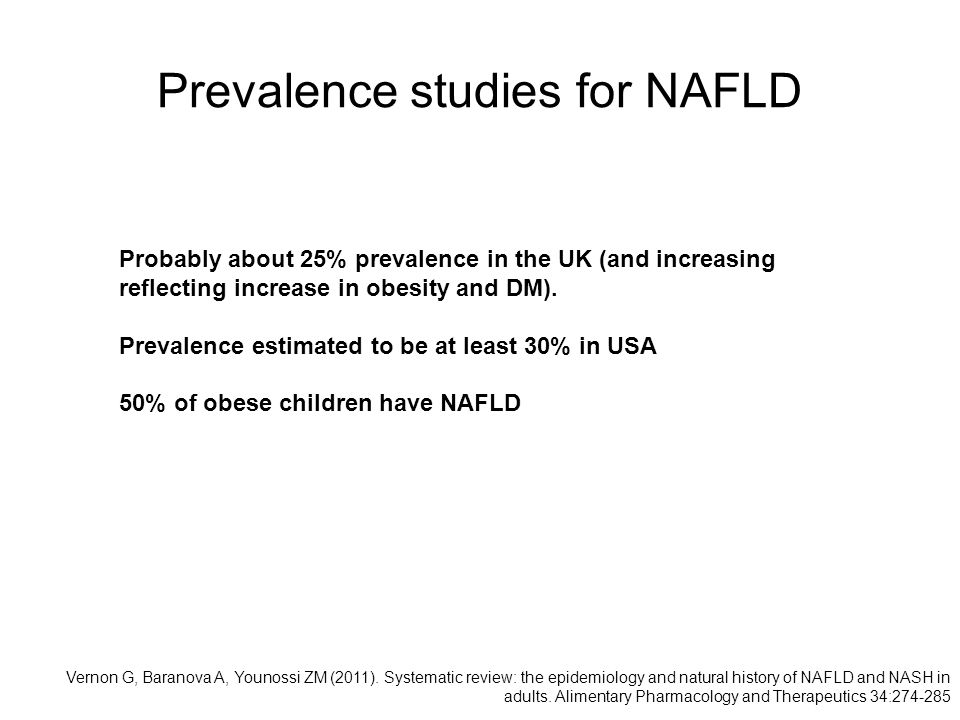 Vernon G, Baranova A, Younossi ZM (2011). Systematic review: the epidemiology and natural history of NAFLD and NASH in adults. Alimentary Pharmacology
