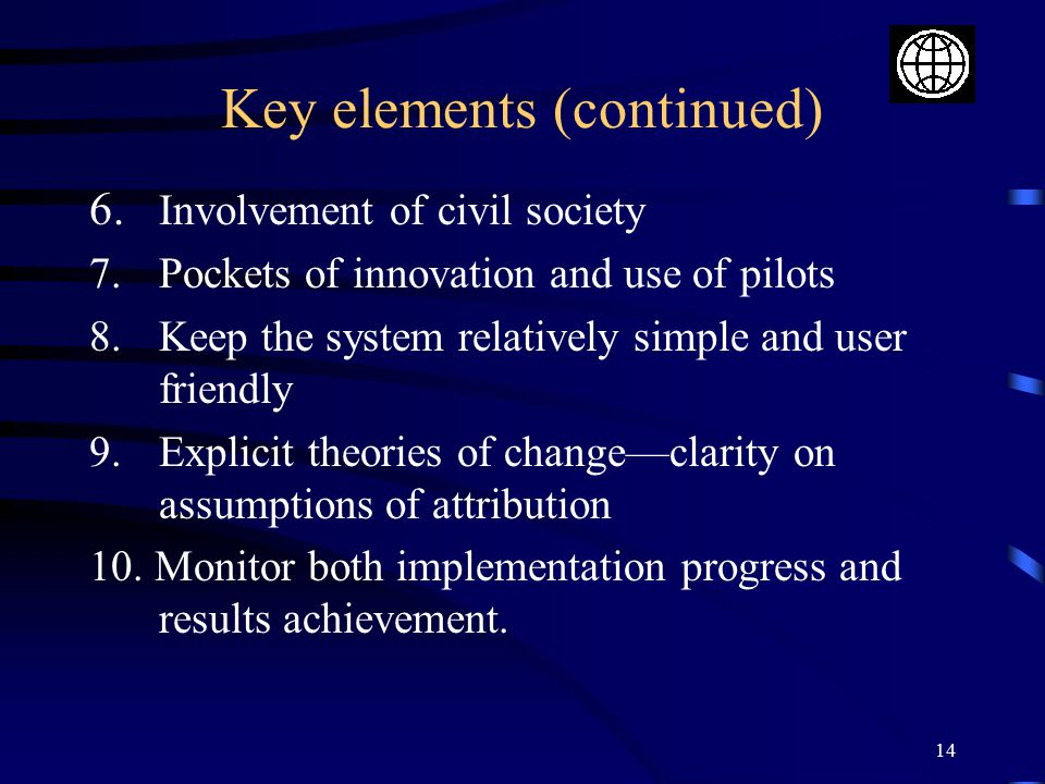 14 Key elements (continued) 6.Involvement of civil society 7.