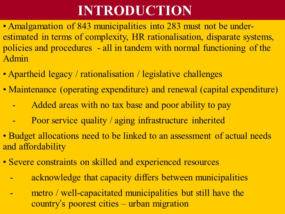 INTRODUCTION Alignment of national priorities and provincial growth strategies with local IDP ' s -poor integration Alignment of functions and fiscal powers -RED ' s -Housing accreditation -Unfunded mandates -National targets set for local government – water and sanitation & free basic services 2010 - during, beyond and legacy One machine can do the work of fifty ordinary men.