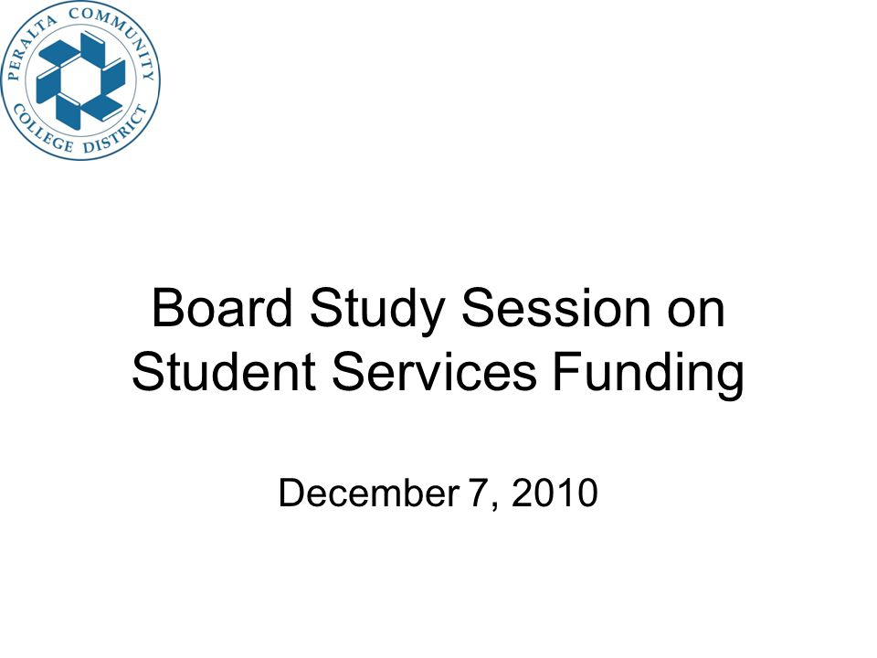 Board Study Session on Student Services Funding December 7, 2010