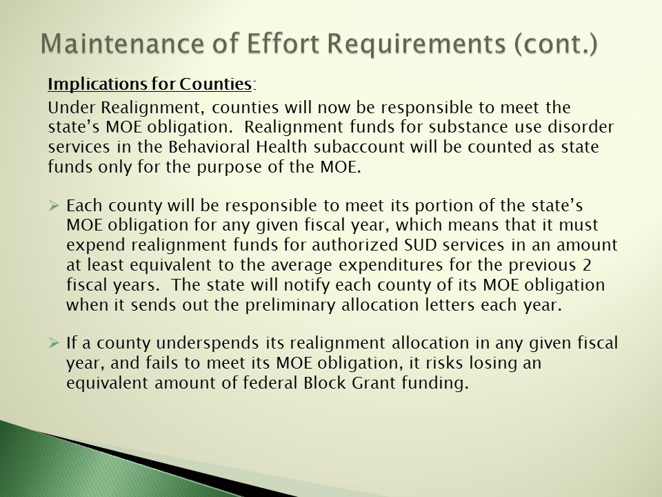 Implications for Counties: Under Realignment, counties will now be responsible to meet the state's MOE obligation.