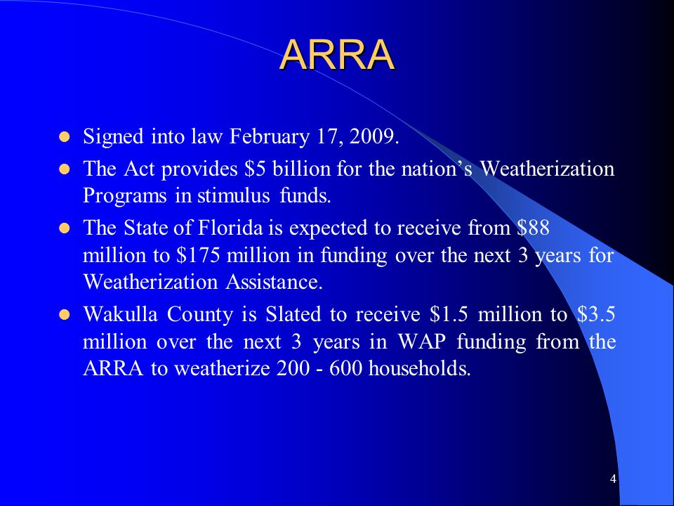 ARRA Signed into law February 17, 2009.