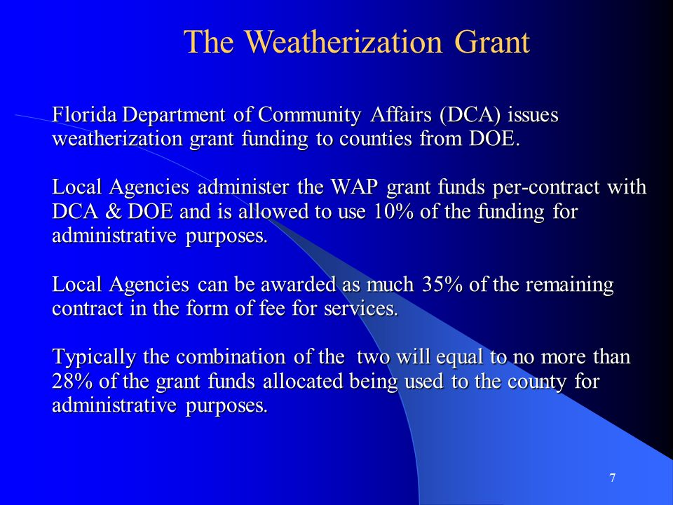 Florida Department of Community Affairs (DCA) issues weatherization grant funding to counties from DOE.