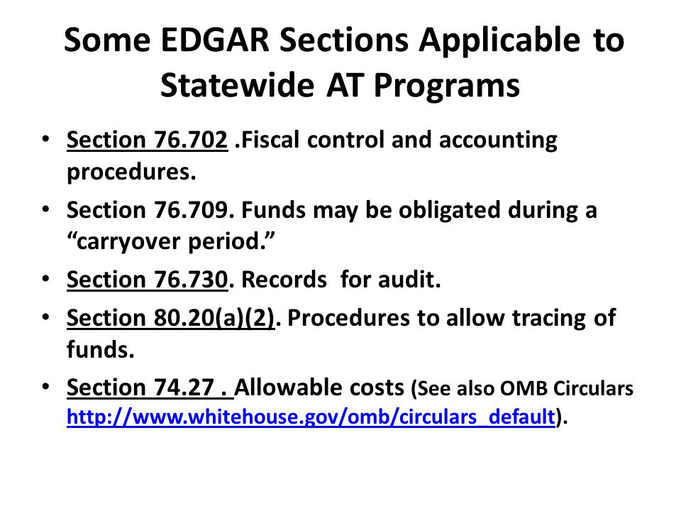 Some EDGAR Sections Applicable to Statewide AT Programs Section 76.702.Fiscal control and accounting procedures.