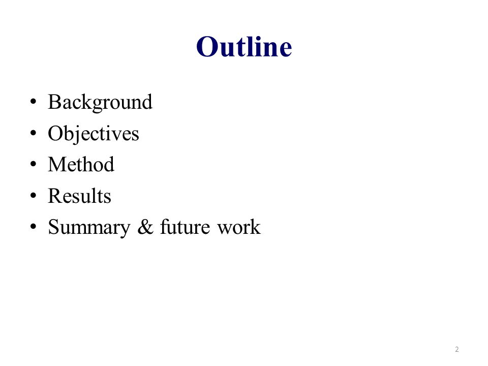Outline Background Objectives Method Results Summary & future work 2