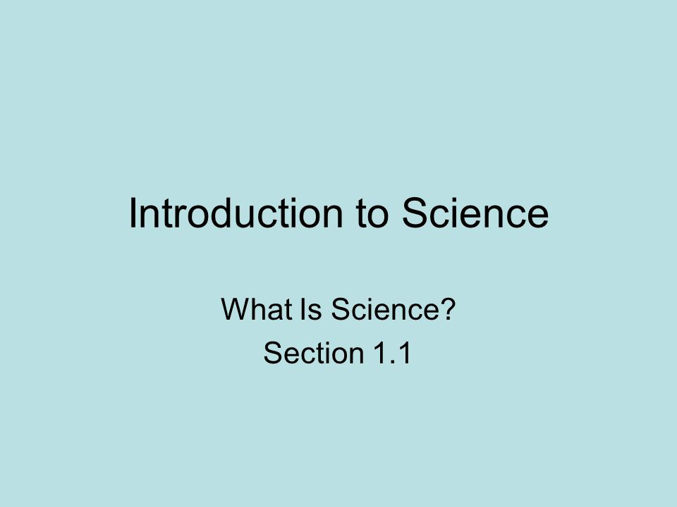 Introduction to Science What Is Science Section 1.1