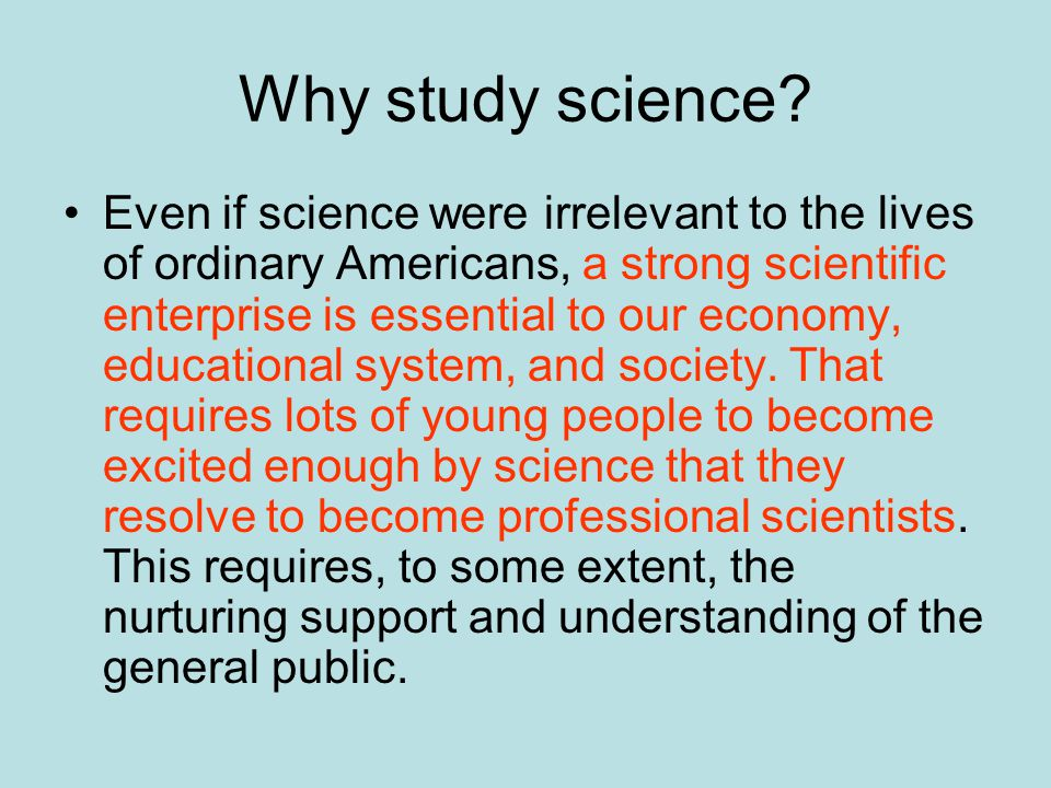 Why study science.