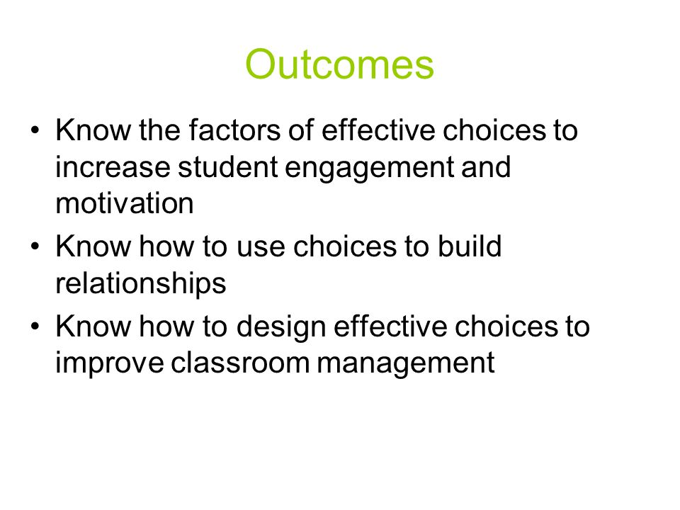 Brainstorm Benefits of Choice Based on the information presented in this power point, recall the benefits that offering choice can have in helping students develop self-confidence and self-control.