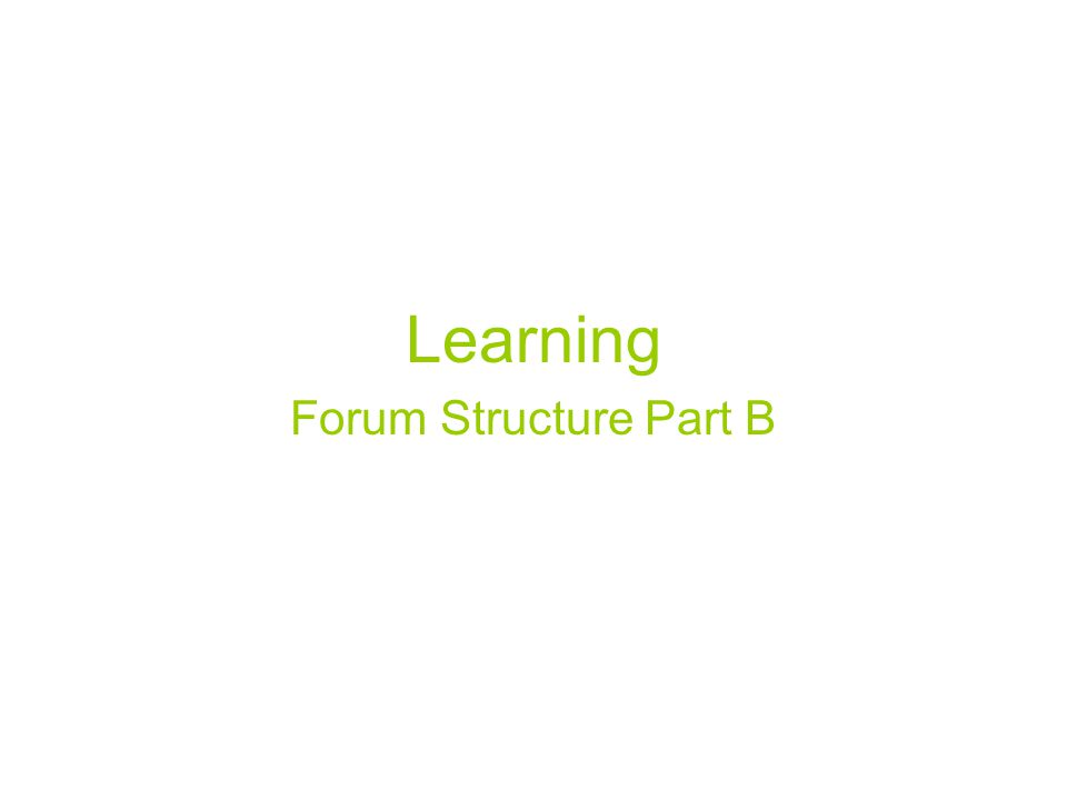 Learning Forum Structure Part B