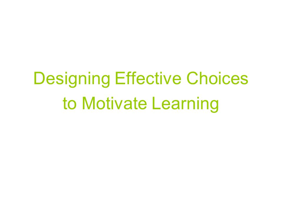 Designing Effective Choices to Motivate Learning