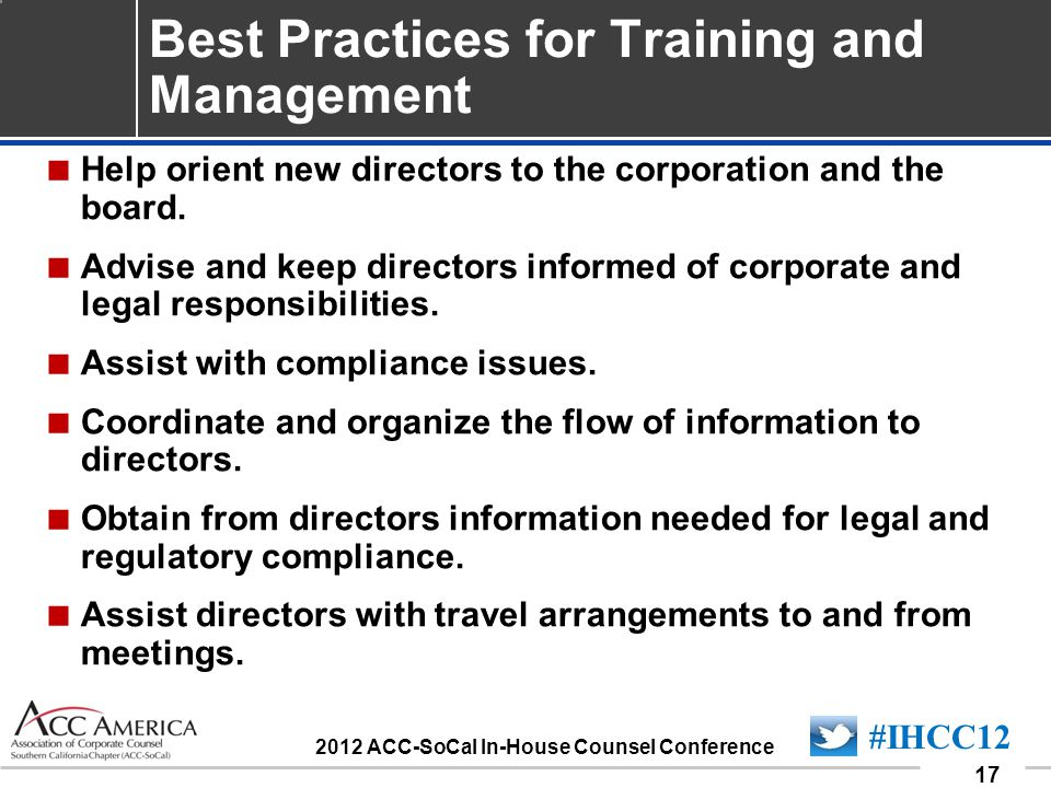 090701_17 17 #IHCC12 2012 ACC-SoCal In-House Counsel Conference  Help orient new directors to the corporation and the board.