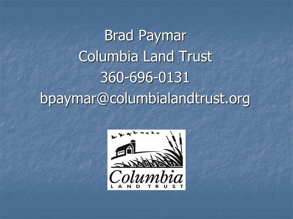 Brad Paymar Columbia Land Trust 360-696-0131bpaymar@columbialandtrust.org