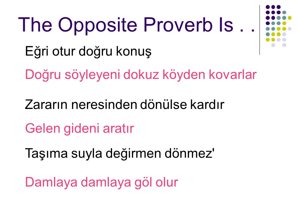 The Opposite Proverb Is..