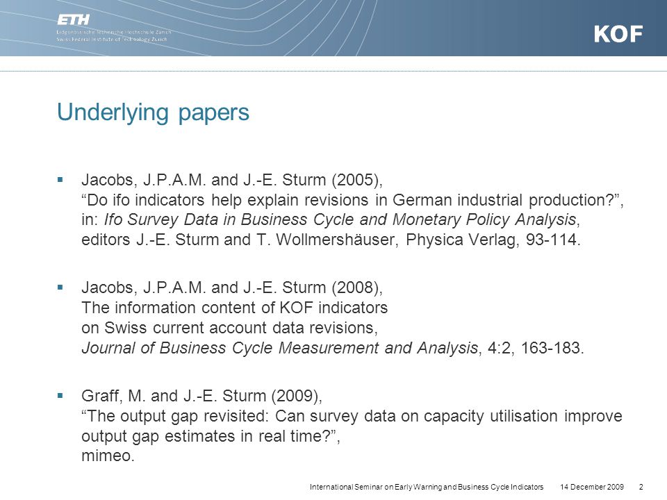 14 December 20092International Seminar on Early Warning and Business Cycle Indicators Underlying papers  Jacobs, J.P.A.M.