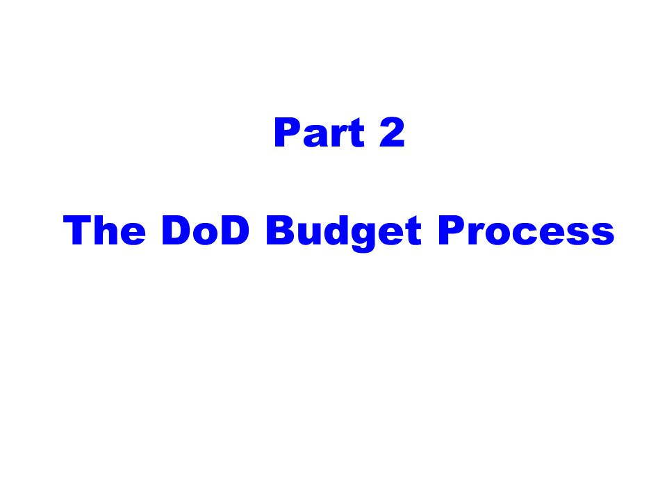 Part 2 The DoD Budget Process