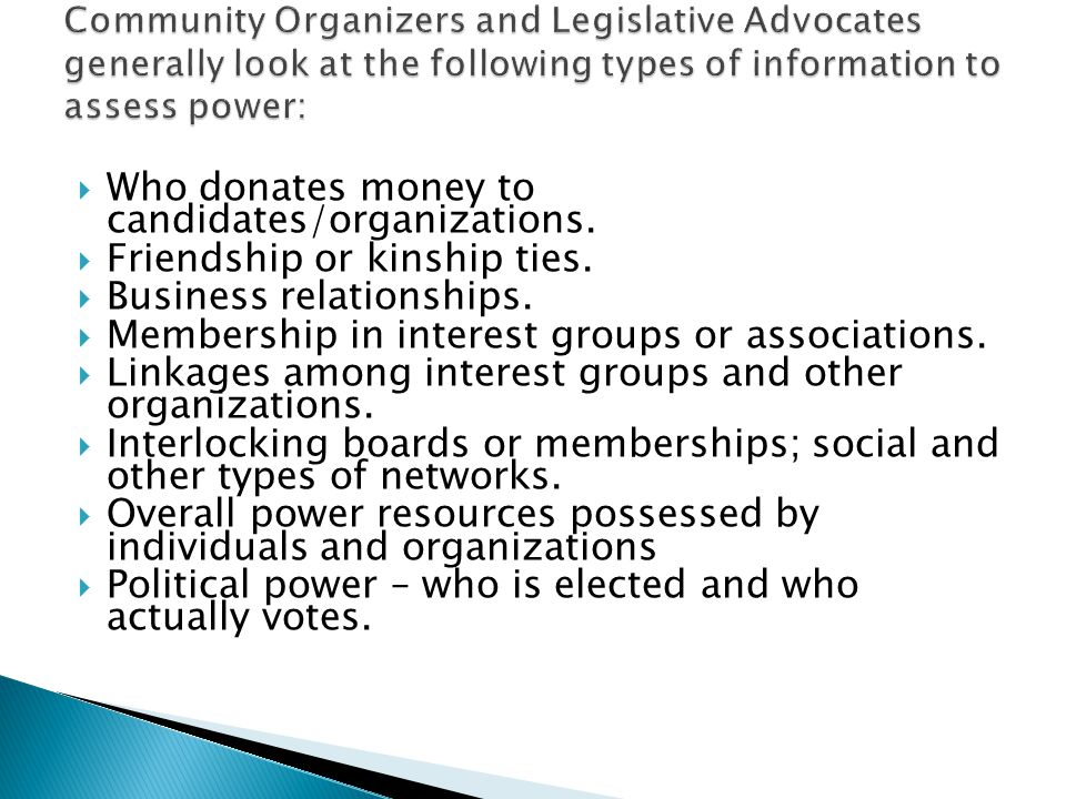  Who donates money to candidates/organizations.  Friendship or kinship ties.