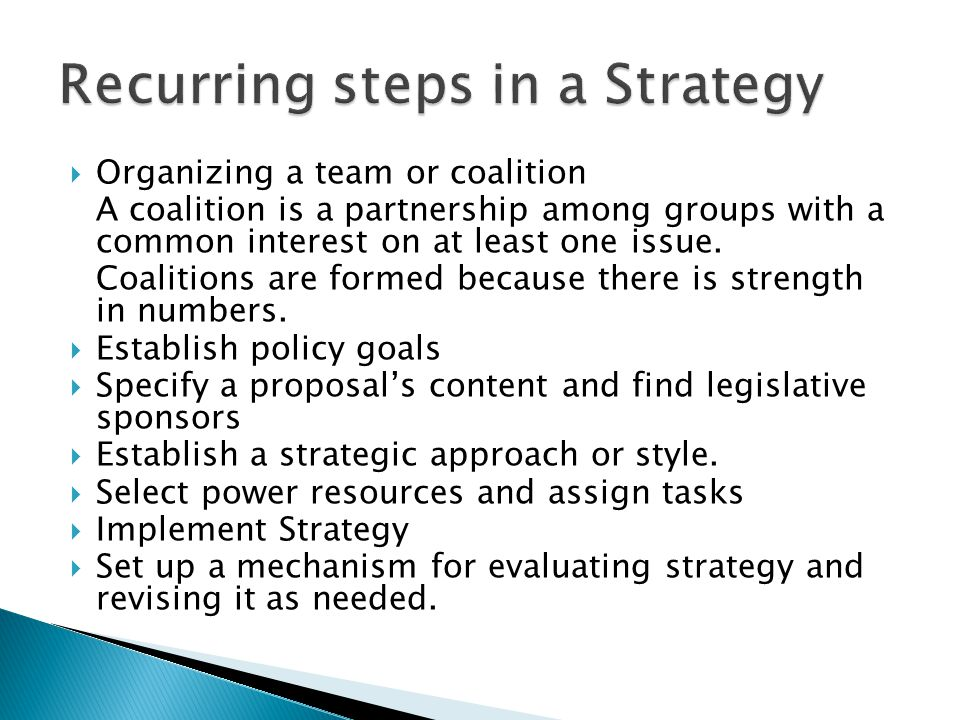  Organizing a team or coalition A coalition is a partnership among groups with a common interest on at least one issue.