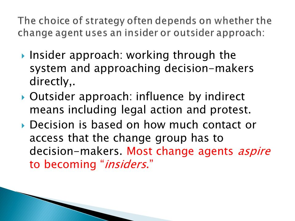  Insider approach: working through the system and approaching decision-makers directly,.