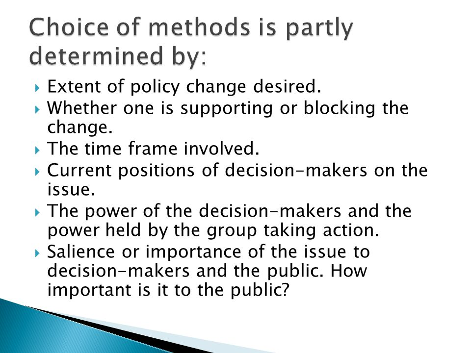  Extent of policy change desired.  Whether one is supporting or blocking the change.