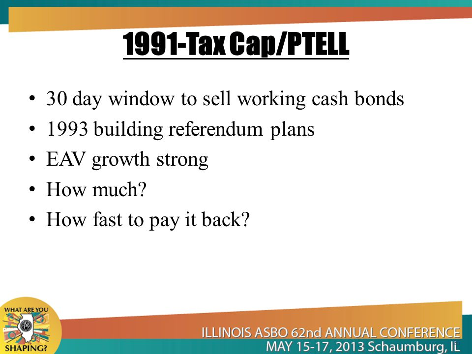 1991-Tax Cap/PTELL 30 day window to sell working cash bonds 1993 building referendum plans EAV growth strong How much.