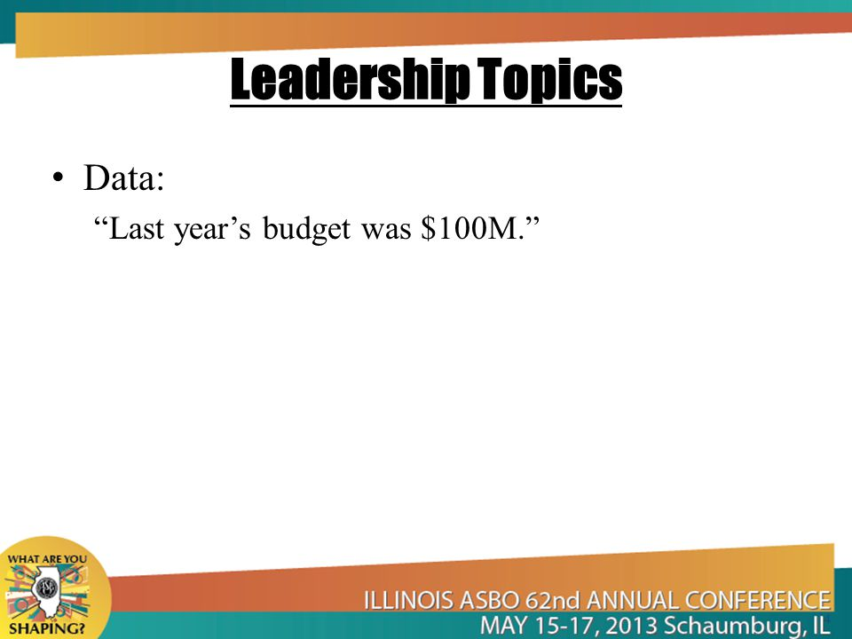 Leadership Topics Information – Data with context Expenses have been rising at 3% per year. 5