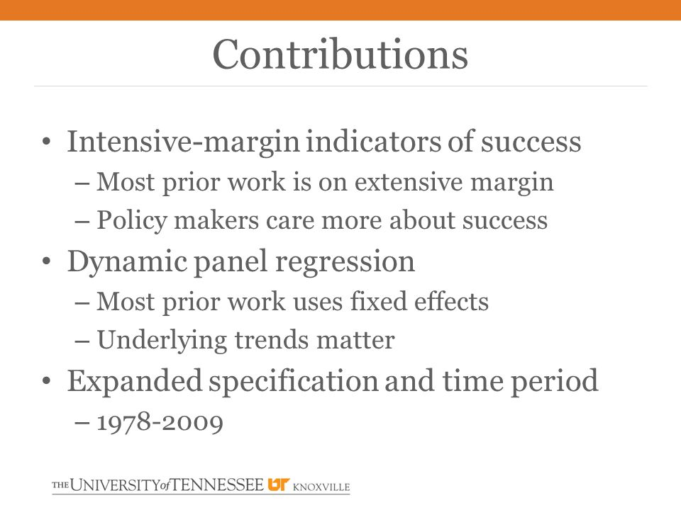 Intensive-margin indicators of success – Most prior work is on extensive margin – Policy makers care more about success Dynamic panel regression – Mos