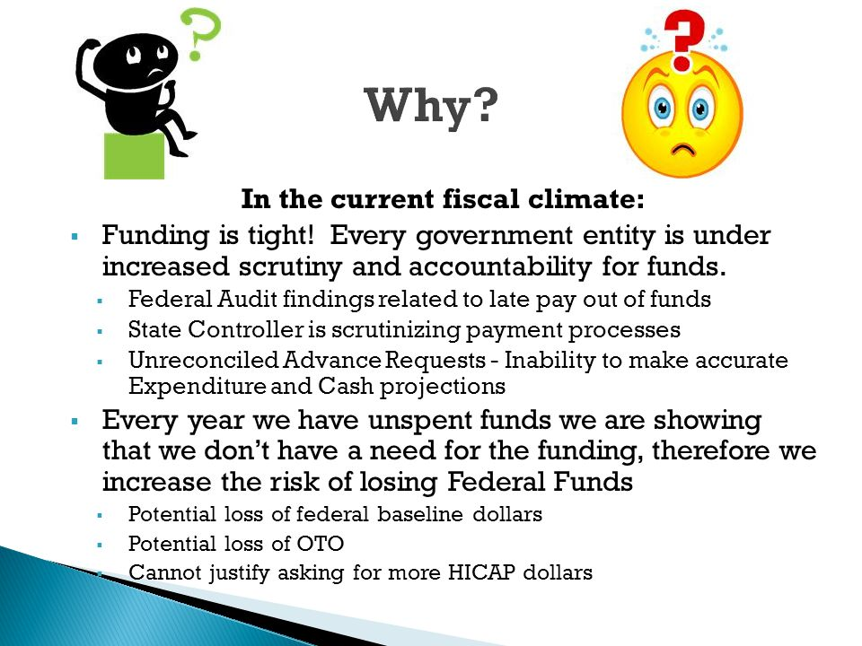 In the current fiscal climate:  Funding is tight.