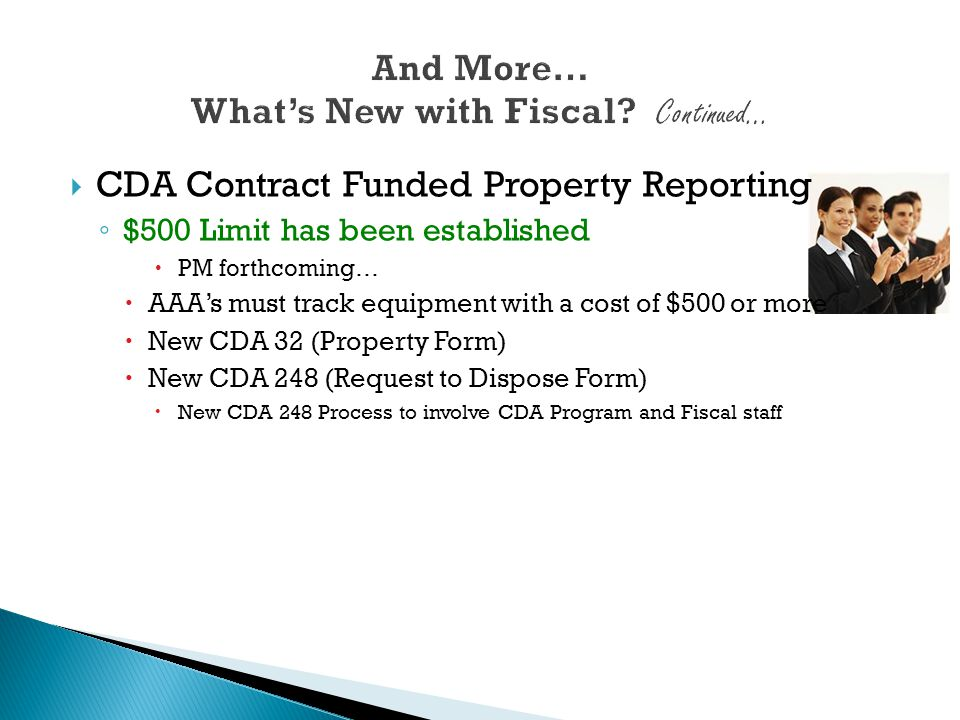  CDA Contract Funded Property Reporting ◦ $500 Limit has been established  PM forthcoming…  AAA's must track equipment with a cost of $500 or more