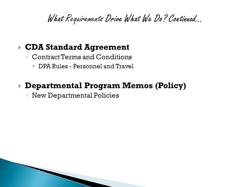  CDA Standard Agreement ◦ Contract Terms and Conditions  DPA Rules - Personnel and Travel  Departmental Program Memos (Policy) ◦ New Departmental Policies