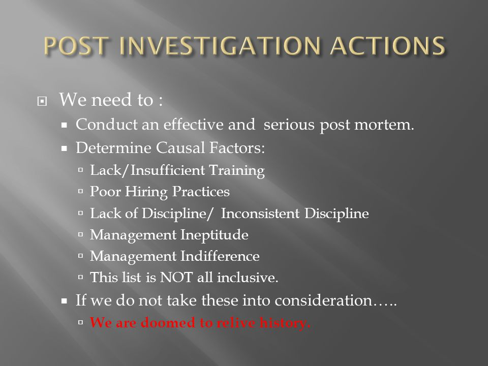  Here is my point on Post Investigations: