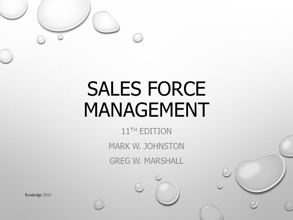 SALES FORCE MANAGEMENT 11 TH EDITION MARK W. JOHNSTON GREG W. MARSHALL Routledge 2013