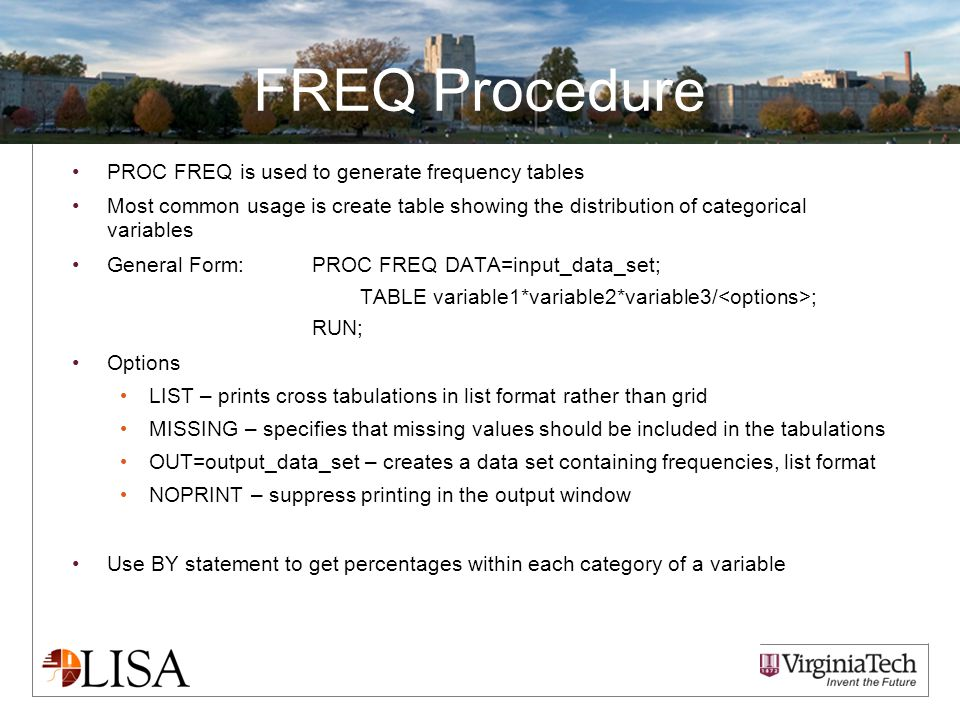 FREQ Procedure PROC FREQ is used to generate frequency tables Most common usage is create table showing the distribution of categorical variables Gene