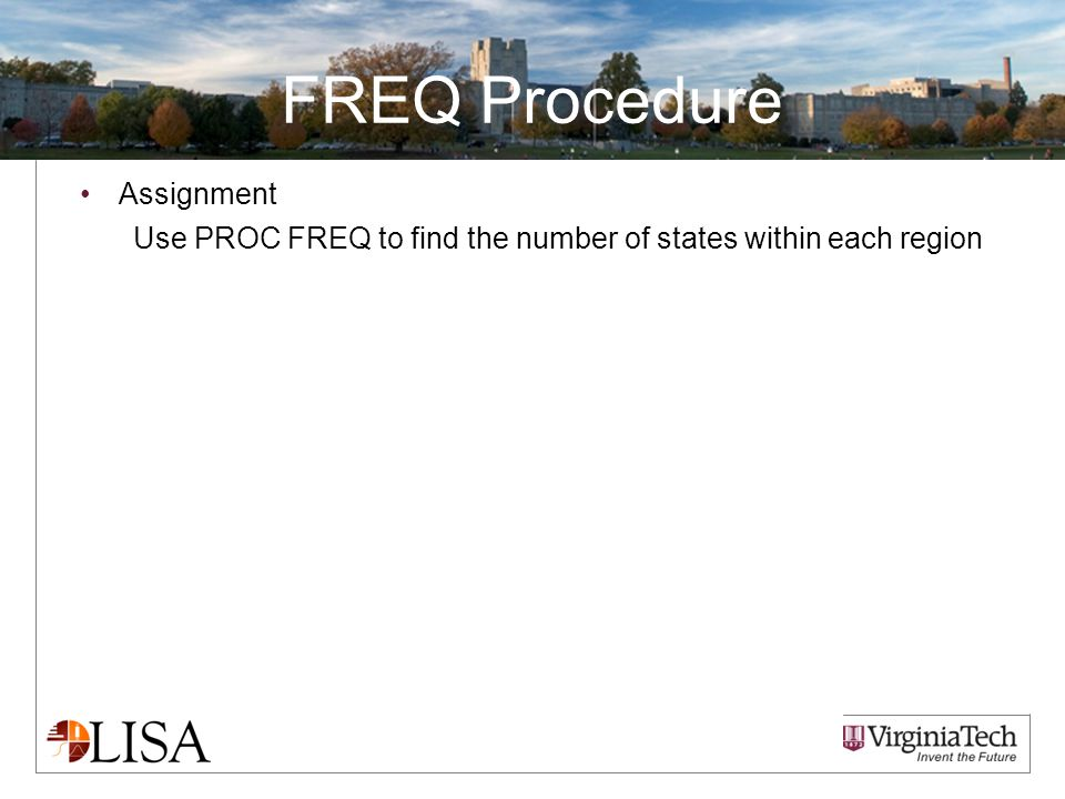 FREQ Procedure Assignment Use PROC FREQ to find the number of states within each region