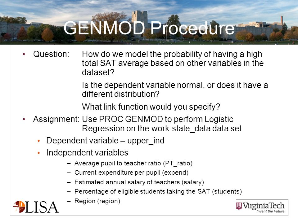 GENMOD Procedure Question:How do we model the probability of having a high total SAT average based on other variables in the dataset? Is the dependent