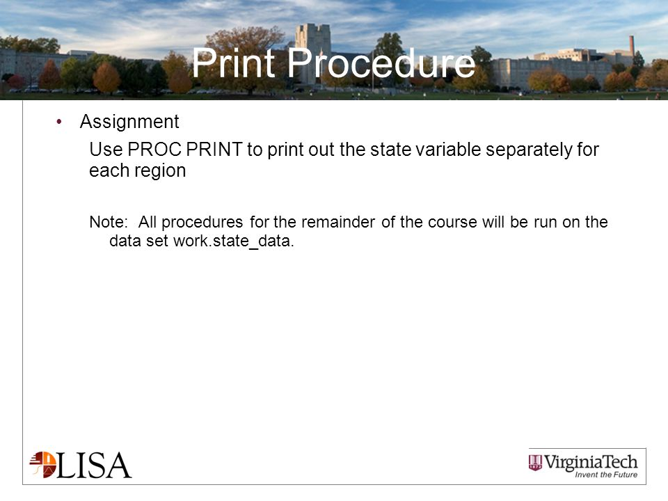 Print Procedure Assignment Use PROC PRINT to print out the state variable separately for each region Note: All procedures for the remainder of the cou