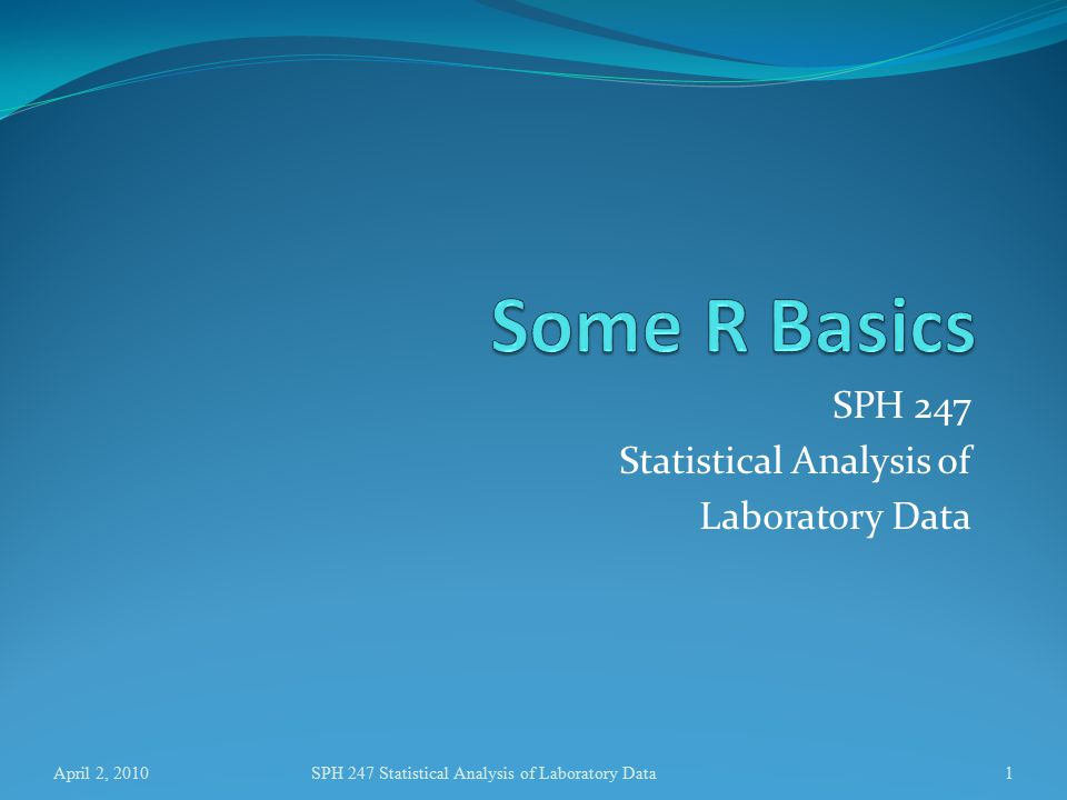 SPH 247 Statistical Analysis of Laboratory Data April 2, 2010SPH 247 Statistical Analysis of Laboratory Data1