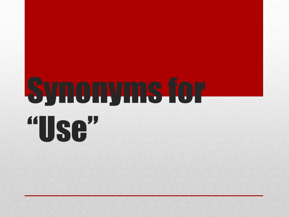 Synonyms for Use