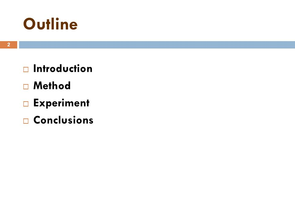 Outline 2  Introduction  Method  Experiment  Conclusions