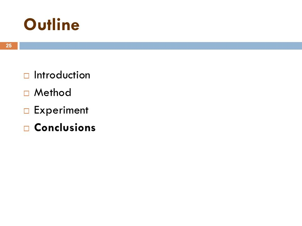 Outline 25  Introduction  Method  Experiment  Conclusions