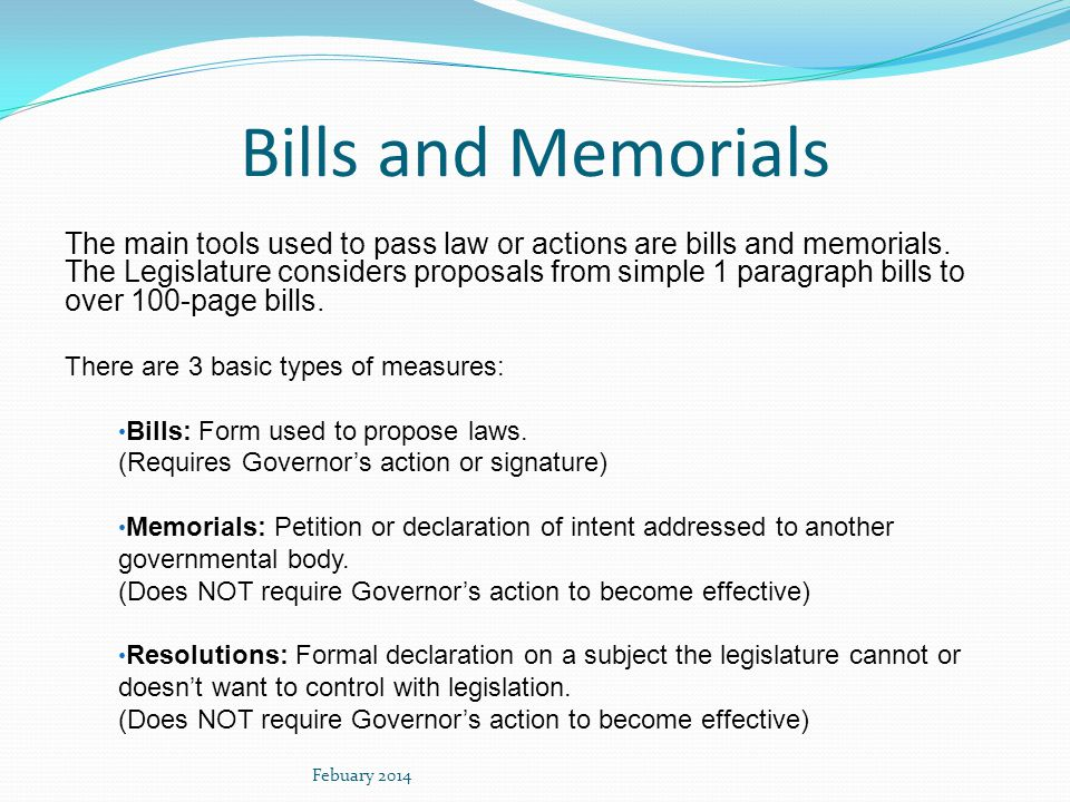 Bills and Memorials The main tools used to pass law or actions are bills and memorials.