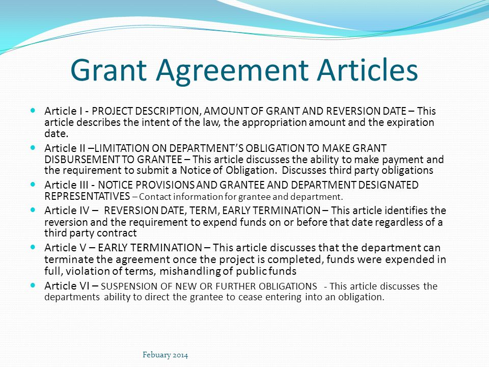 Grant Agreement Articles Article I - PROJECT DESCRIPTION, AMOUNT OF GRANT AND REVERSION DATE – This article describes the intent of the law, the appropriation amount and the expiration date.