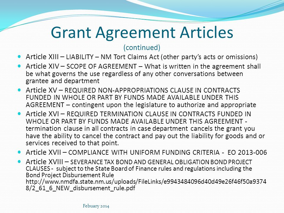 Grant Agreement Articles (continued) Article XIII – LIABILITY – NM Tort Claims Act (other party's acts or omissions) Article XIV – SCOPE OF AGREEMENT