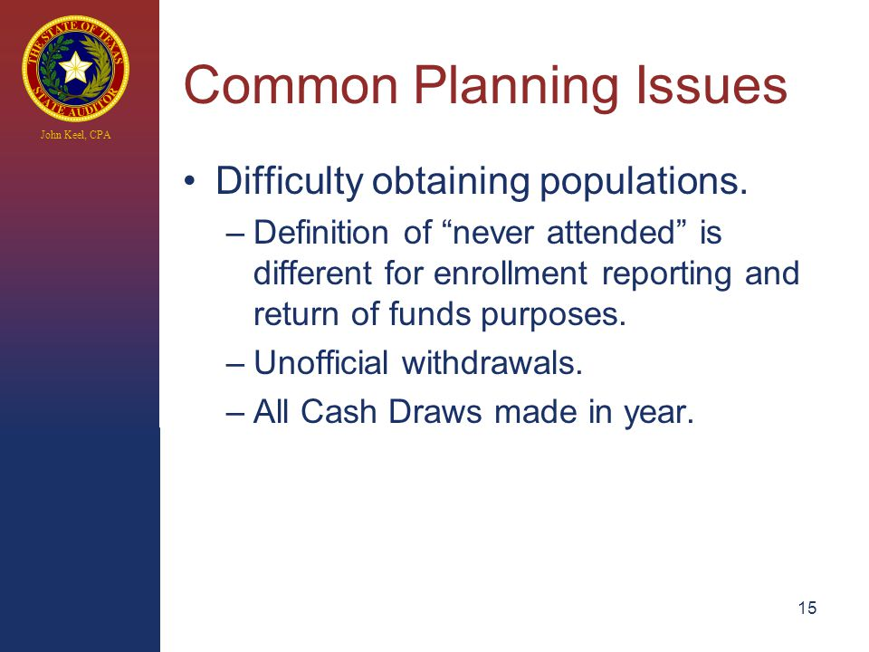 John Keel, CPA Common Planning Issues Difficulty obtaining populations.