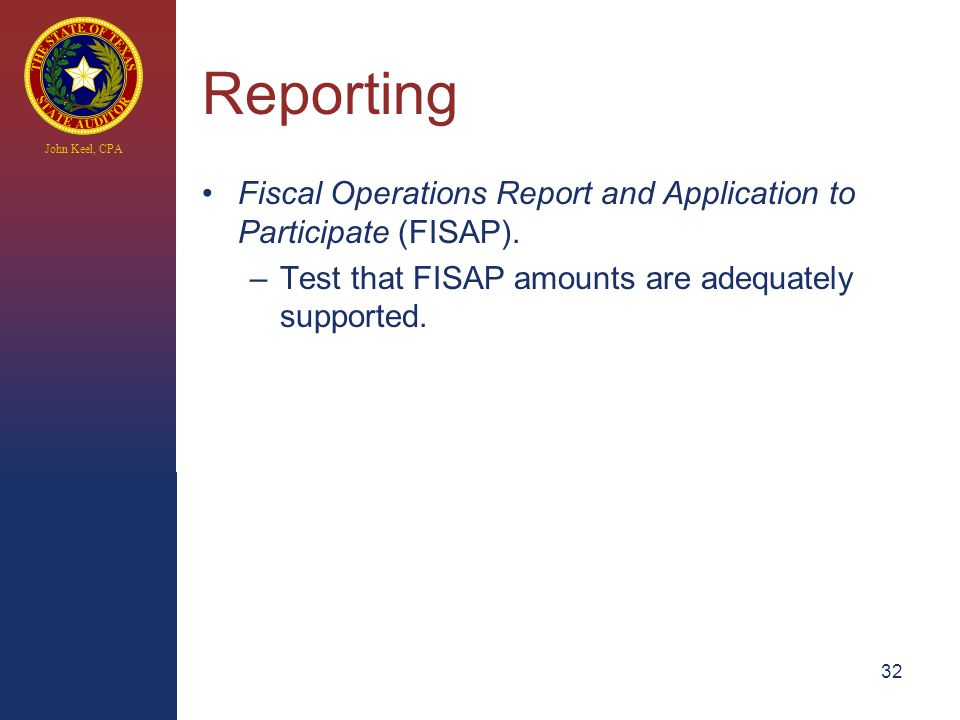 John Keel, CPA Reporting Fiscal Operations Report and Application to Participate (FISAP).