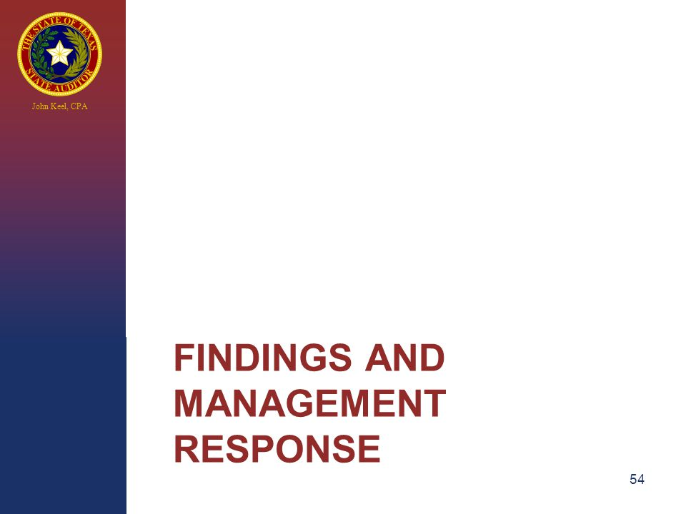 John Keel, CPA FINDINGS AND MANAGEMENT RESPONSE 54