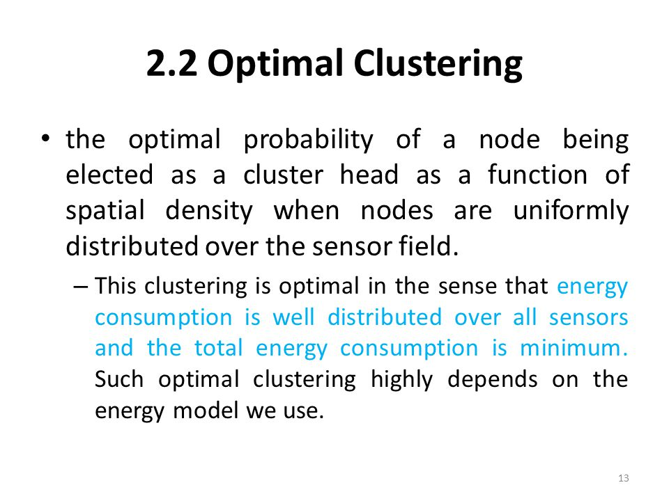 2.2 Optimal Clustering the optimal probability of a node being elected as a cluster head as a function of spatial density when nodes are uniformly dis